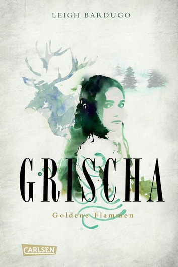 Grischa 1: Goldene Flammen ebook by Leigh Bardugo