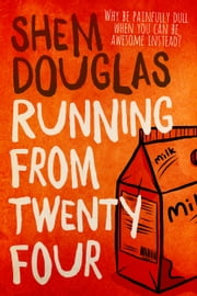 Running From Twenty Four ebook by Shem Douglas