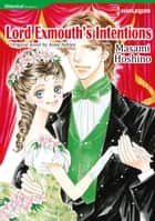 LORD EXMOUTH'S INTENTIONS - Harlequin Comics ebook by Anne Ashley, Masami Hoshino