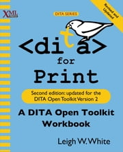 DITA for Print ebook by Leigh W. White