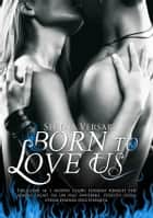 Born to love us ebook by SERENA VERSARI, serena versari
