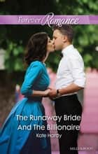 The Runaway Bride And The Billionaire ebook by Kate Hardy