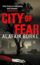 City of Fear ebook by Alafair Burke
