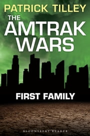 The Amtrak Wars: First Family - The Talisman Prophecies Part 2 ebook by Patrick Tilley