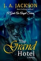 The Grand Hotel ebook by J. A. Jackson