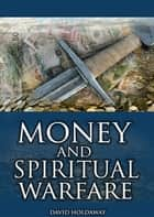 Money and Spiritual Warfare ebook by David Holdaway