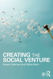 Creating the Social Venture ebook by Dafna Kariv,Susan Coleman