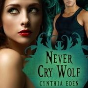 Never Cry Wolf audiobook by Cynthia Eden