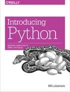 Introducing Python - Modern Computing in Simple Packages ebook by Bill Lubanovic