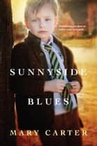 Sunnyside Blues ebook by Mary Carter