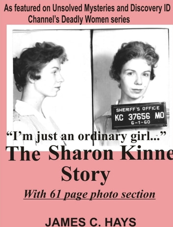 """I'm just an ordinary girl."" The Sharon Kinne Story ebook by James Hays"