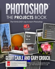 PHOTOSHOP: The Projects Book