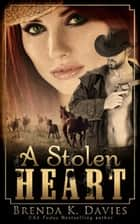 A Stolen Heart ebook by Brenda K. Davies