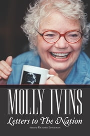 Molly Ivins: Letters to The Nation ebook by Molly Ivins,Richard Lingeman, Editor