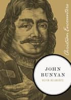 John Bunyan ebook by Kevin Belmonte