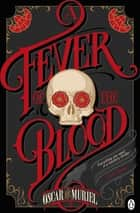 A Fever of the Blood - A Victorian Mystery Book 2 ebook by Oscar de Muriel
