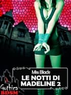 Le notti di madeline 2 (bdsm) eBook by Miss Black