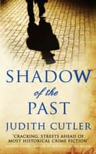 Shadow of the Past - The captivating Regency murder mystery ebook by Judith Cutler