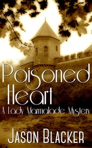 Poisoned Heart ebook by Jason Blacker