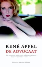 De advocaat ebook by René Appel