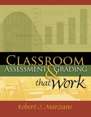 Classroom Assessment and Grading That Work ebook by Marzano, Robert, J