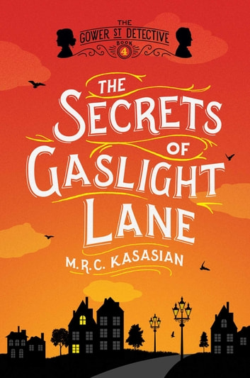 The Secrets of Gaslight Lane - The Gower Street Detective: Book 4 ebook by M. R. C. Kasasian