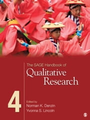 The SAGE Handbook of Qualitative Research ebook by Norman K. Denzin,Yvonna S. Lincoln