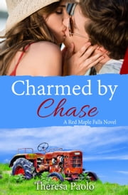 Charmed by Chase eBook by Theresa Paolo