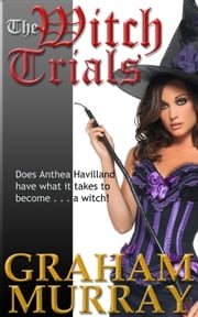 The Witch Trials ebook by Graham Murray
