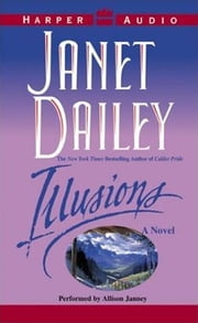 Illusions - Novel, A ebook by Janet Dailey