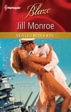 SEALed with a Kiss ebook by Jill Monroe