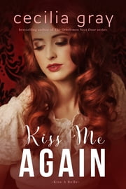 Kiss Me Again ebook by Cecilia Gray