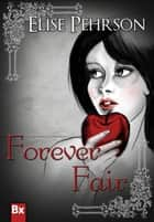 Forever Fair - The beauty of a face will perish, but a warrior born will never die ebook by