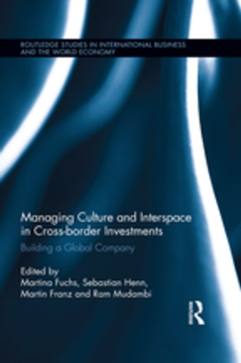 Managing Culture and Interspace in Cross-border Investments - Building a Global Company ebook by