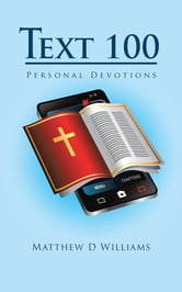 Text 100 - Personal Devotions ebook by Matthew D Williams