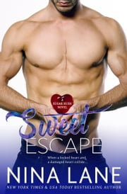 Sweet Escape - Sugar Rush #2 ebook by Nina Lane