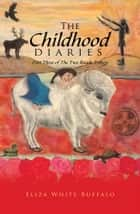 The Childhood Diaries ebook by Eliza White Buffalo