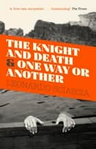 The Knight And Death - And One Way Or Another ebook by Leonardo Sciascia