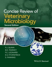 Concise Review of Veterinary Microbiology ebook by P. J. Quinn,B. K. Markey,F. C. Leonard,E. S. FitzPatrick,S. Fanning