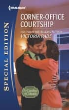 Corner-Office Courtship ebook by Victoria Pade