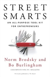 Street Smarts - An All-Purpose Tool Kit for Entrepreneurs ebook by Norm Brodsky,Bo Burlingham