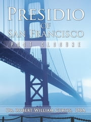 PRESIDIO OF SAN FRANCISCO - Post Closure ebook by Bobby Bill