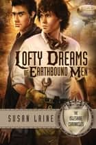 Lofty Dreams of Earthbound Men ebook by Susan Laine