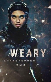 Weary ebook by Christopher Ruz