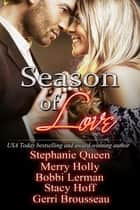 Season of Love ebook by Merry Holly,Bobbi Lerman/Stacy Hoff,Sephanie Queen/Gerri Brousseau