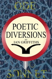 Poetic Diversions ebook by Ian Griffiths