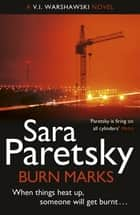 Burn Marks - V.I. Warshawski 6 ebook by Sara Paretsky