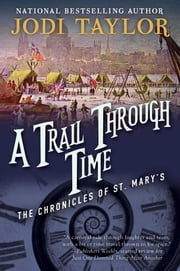 A Trail Through Time: The Chronicles of St. Mary's Book Four ebook by Jodi Taylor