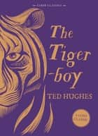 The Tigerboy eBook by Ted Hughes
