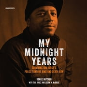 My Midnight Years - Surviving Jon Burge's Police Torture Ring and Death Row audiobook by Ronald Kitchen, Thai Jones, Logan M. McBride